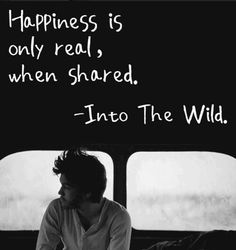 Happiness is only real...