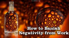 Magical Recipies Online | How to Banish Negativity from your Work