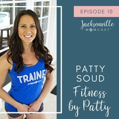 Patty Soud, a Jacksonville mom and the owner of Fitness by Patty, discusses fitness, as well as some great tips to getting healthy.