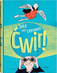 """""""Ćwir!"""" Joke van Leeuwen. Dla dzieci powyżej 8 roku życia."""