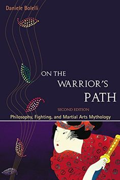 Buy On the Warrior's Path, Second Edition: Philosophy, Fighting, and Martial Arts Mythology by Daniele Bolelli and Read this Book on Kobo's Free Apps. Discover Kobo's Vast Collection of Ebooks and Audiobooks Today - Over 4 Million Titles! Indian Philosophy, Philosophy Books, Joe Rogan, Kung Fu, Fight Techniques, Mythology Books, Taoism, Buddhism, Warrior Spirit