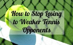 How to Stop Losing to Weaker Tennis Opponents - Tennis Quick Tips 27 #tennis #tips