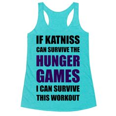If Katniss Can Survive The Hunger Games I Can Survive This Workout