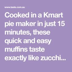 Cooked in a Kmart pie maker in just 15 minutes, these quick and easy muffins taste exactly like zucchini slice, perfect for the kids lunchboxes. Zucchini Cheese, Zucchini Slice, Mini Pie Recipes, Muffin Recipes, Easy Recipes, Lunch Snacks, Easy Snacks, Lunches, Meals For Two