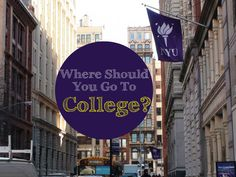 Where Should You Go To College?