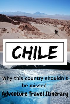 Don't miss Chile off your list of countries to visit in South America. From hiking in Chile to best places to visit in Chile, this post will help you plan your trip to Chile. Have an Adventure in Chile.  #travelchile #backpackingchile #southamerica