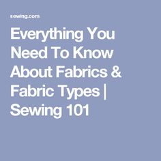 Everything You Need To Know About Fabrics & Fabric Types | Sewing 101