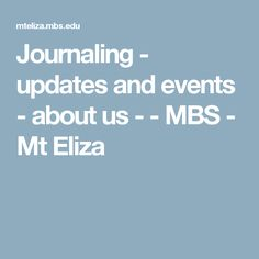 Journaling - updates and events - about us -  - MBS - Mt Eliza