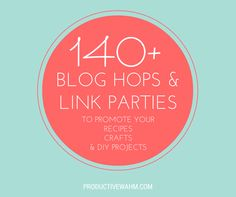 140+ Blog Hops and Link Parties for Blog Exposure | The Productive Work at Home Mom