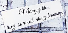 """French saying sign """"Eat well, laugh often, love much"""" in French language, French kitchen, Paris France, French family, kitchen dining room"""