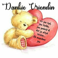 Friend Friendship, Friendship Quotes, Wisdom Quotes, Qoutes, Thank You Pictures, Good Morning Vietnam, Afrikaanse Quotes, Goeie More, Teddy Bear