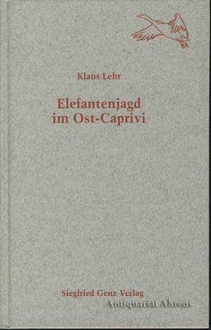 Lehr Klaus Elefantenjagd IM OST Caprivi | eBay