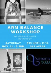 Join me at Infinity Yoga in Dunwoody on Saturday, November 21stfor some great fun on your hands. Learn to lift, leverage, float, and fly while improving your focus and concentration. Gain techniques to enhance strength and stability of shoulders, wrists, and core. This workshop is designed to explore arm balances and inversions in a safe …