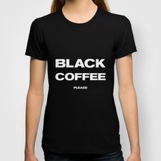 COFFEE T-shirt by Horváth László - $22.00 Sober, T Shirts For Women, Tees, Mens Tops, How To Wear, Black Friday, Thanksgiving, Thankful, Free Shipping
