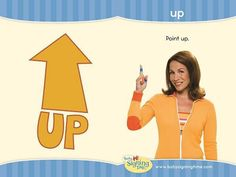 This Week's Featured Sign: Up Sign Language Book, Sign Language For Kids, Sign Language Phrases, British Sign Language, Learn Sign Language, Second Language, Teaching Kids, Kids Learning, Baby Signing Time