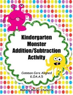 Kindergarten Monster-Themed Addition/Subtracting Matching Common Core aligned K.OA.A.5 Teaching Subtraction, Subtraction Activities, Classroom Activities, Classroom Ideas, Teaching Resources, Teaching Ideas, Primary Maths, Kindergarten Teachers, Addition And Subtraction