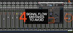 4 Signal Flow Mistakes to Avoid in Your DAW