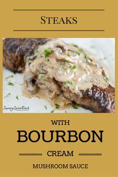 Steaks with bourbon cream mushroom sauce