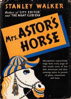 Mrs. Astor's Horse by Stanley Walker