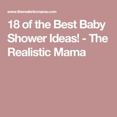 18 of the Best Baby Shower Ideas! - The Realistic Mama