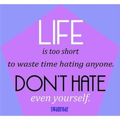 Love yourself,your kids,your parents,your friends  and your hardships as they have made you stronger & helped you to grow. Go love your self and spread the happiness 😊 #life #love #hate #loveyourself #happiness #quotes #swanroar #hanzartz #short #donthate