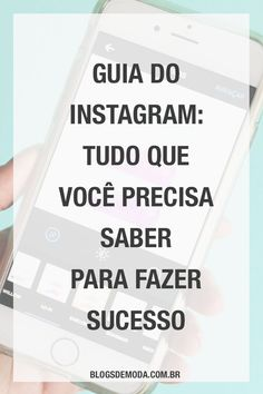 Instagram: o guia completo com tudo que você precisa saber para fazer sucesso na rede social! Salve esse pin para ler depois ou acesse agora o blog! #dicasparablogueiras #instagram
