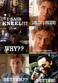 Even Loki needs a Snickers! HAAAAAAAAAAAAAAAAAAAAAAAAAAA