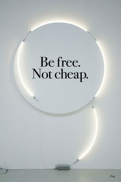 Be free, not cheap #quote