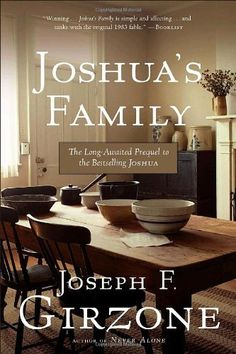 Joshua's Family: The Long-Awaited Prequel to the Bestselling Joshua by Joseph F. Girzone. $11.89. Save 15% Off!. http://notloseyourself.com/app/dpbee/0b3e8e5h5v1t7a1b5x7d.html. Author: Joseph F. Girzone. Publisher: Image; Reprint edition (August 19, 2008)