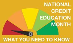 National Credit Education Month - What You Need To Know Banking Services, How To Apply, How To Get, Learning Centers, Need To Know, Finance, March, Education, Business