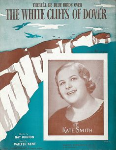 The White Cliffs of Dover - Kate Smith Sheet Music Art, Vintage Sheet Music, Vera Lynn, White Cliffs Of Dover, Kate Smith, Music Covers, Female Singers, Old Movies, Blue Bird