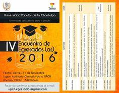 """La Universidad Popular de la Chontalpa tiene el agrado de Invitarles al """" IV Encuentro de Egresad@s 2016""""  Que se llevará a cabo este 11 de noviembre a partir de las 9horas, en el auditorio gimnasio. #EgresadosUPCH  Confirmar asistencia al correo upch.egresados@gmail.com  #SoyUPCH #UPCH_MX"""