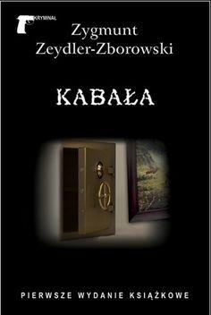 Zygmunt Zeydler-Zborowski: Kabała - http://lubimyczytac.pl/ksiazka/159474/kabala