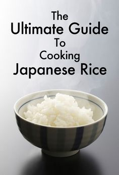 The ultimate guide to cooking Japanese rice. pin now for later!