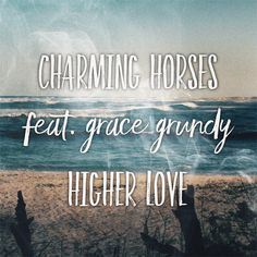 Higher Love - Original Mix by Charming Horses Grace Grundy