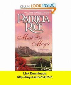 Must Be Magic (9780451206756) Patricia Rice , ISBN-10: 0451206754  , ISBN-13: 978-0451206756 ,  , tutorials , pdf , ebook , torrent , downloads , rapidshare , filesonic , hotfile , megaupload , fileserve
