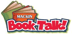 Hey, Kids! Check out Mackin Book Talk this summer for info about books & authors & to rate them.   MackinBookTalk.com