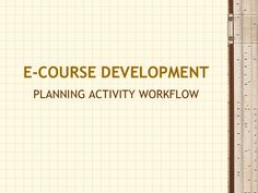 In this presentation, I describe a simple plan for Unit content activity workflow in planning your e-course. There is an MS-Word document available at www.vanh…