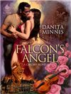 Falcon's Angel  A Cardiff Novel    By Author: DanitaMinnis     Publisher: Liquid Silver Books     Tags: Paranormal Romance, Fantasy    A NIGHT OWL REVIEWS BOOK REVIEW * Reviewed by: Hitherandthee    Angelina Natale has a priceless secret. A gift from a previous mentor, an ancient Stradivarius violin, has secrets of its own. Little does she know that the violin was stolen decades ago, and the
