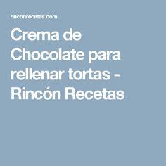 Crema de Chocolate para rellenar tortas - Rincón Recetas Oreo Torta, Food And Drink, Chocolates, Cakes, Oreos, Brownies, Chocolate Custard Recipe, Cake Receipe, Gastronomia