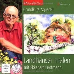 Landhäuser malen mit Ekkehardt Hofmann