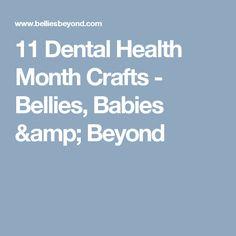 11 Dental Health Month Crafts - Bellies, Babies & Beyond