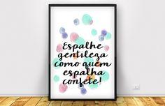 """dcoracao.com - Poster para download gratis: para lembrar da gentileza - Já que gentileza gera gentileza, espalhe como quem espalha confete!  No princípio era o verbo. Não era a água, não era o ar. Era o verbo. Verbo é uma palavra que vem do latim """"verbum"""", que significa """"palavra"""". E é isso: a palavra é divina, a palavra tem poder. A palavra dita na hora certa tem o poder de deixar a gente mais feliz, mais disposta, mais gentil."""