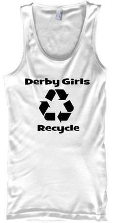 Derby Girls Recycle | Teespring
