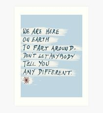 Here to Fart around. Words Quotes, Me Quotes, Here On Earth, Art Prints Quotes, My Buddy, Watercolor Texture, Cool Words, Letter Board, Paper Texture