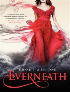 Everneath by Brodi Ashton    Love the red dress! (Teen Fiction)