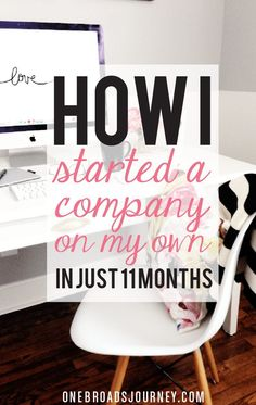How I Started A Company On My Own In 11months