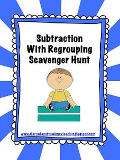 Free Subtraction with regrouping scavenger hunt!
