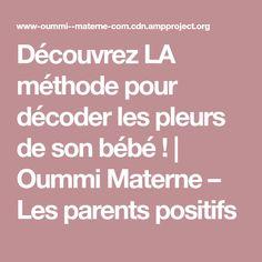 Découvrez LA méthode pour décoder les pleurs de son bébé !   Oummi Materne – Les parents positifs