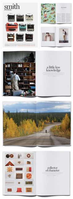 I'm putting this in this board because magazines, to me, can be a space to escape to. I love Frankie Magazine and what's great is this new release from the Frankie team; Smith Journal (for men and women who like reading men's magazines!). It's funny, easy to read and full of interesting stories and crafty ideas. For men but, like Frankie, written in a way that appeals to all genders. It'll only be coming out twice a year though.